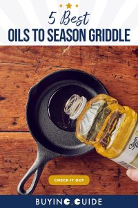 Best Oils to Season a Griddle